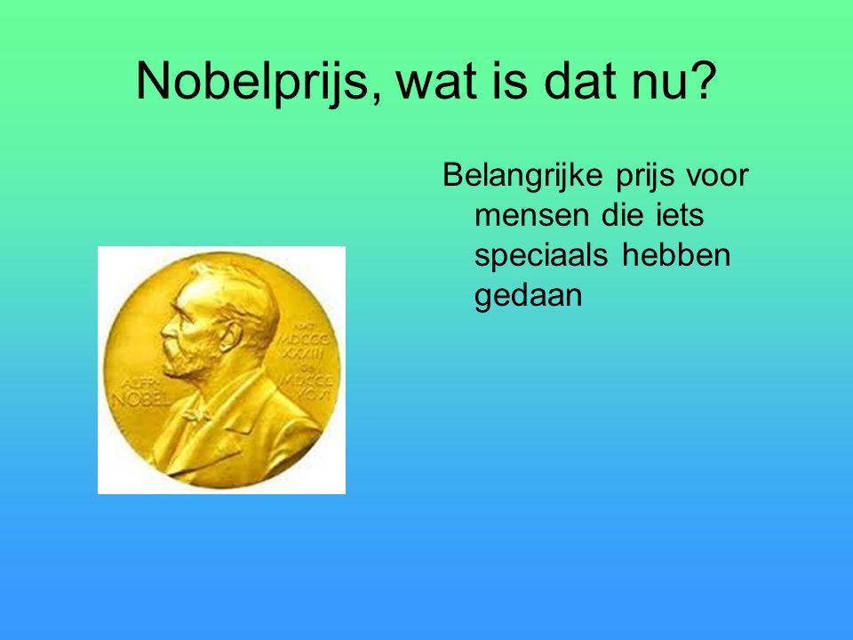 Nobelprijs, wat is dat nu