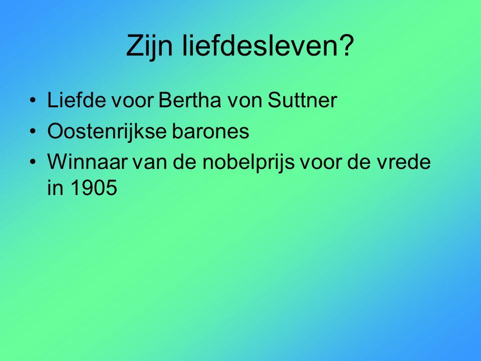 Zijn liefdesleven Liefde voor Bertha von Suttner Oostenrijkse barones