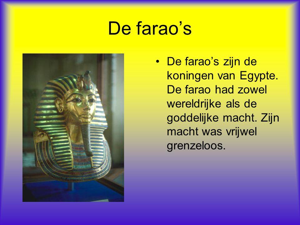 De farao's De farao's zijn de koningen van Egypte.