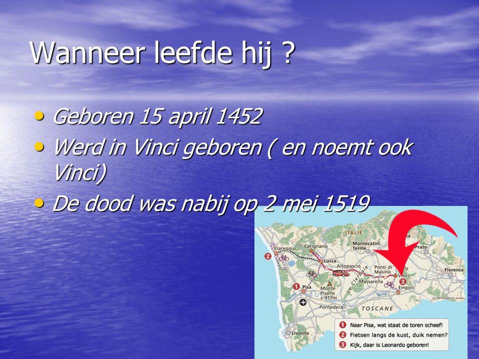 Wanneer leefde hij Geboren 15 april 1452
