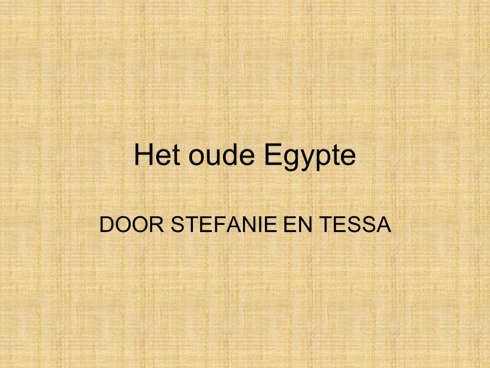 Het oude Egypte DOOR STEFANIE EN TESSA