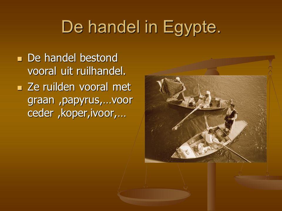 De handel in Egypte. De handel bestond vooral uit ruilhandel.
