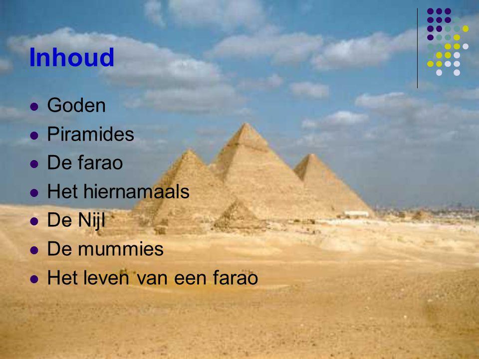 Inhoud Goden Piramides De farao Het hiernamaals De Nijl De mummies