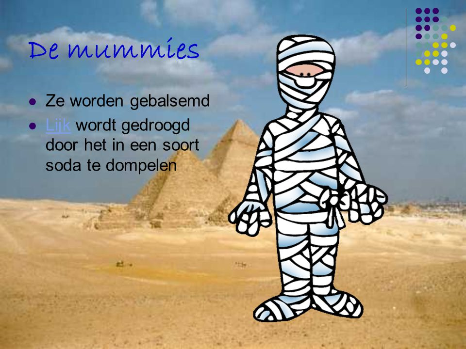 De mummies Ze worden gebalsemd