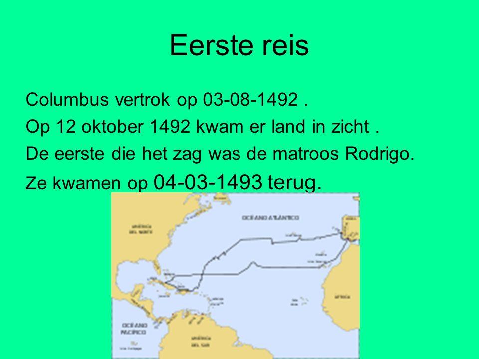 Eerste reis Columbus vertrok op 03-08-1492 .