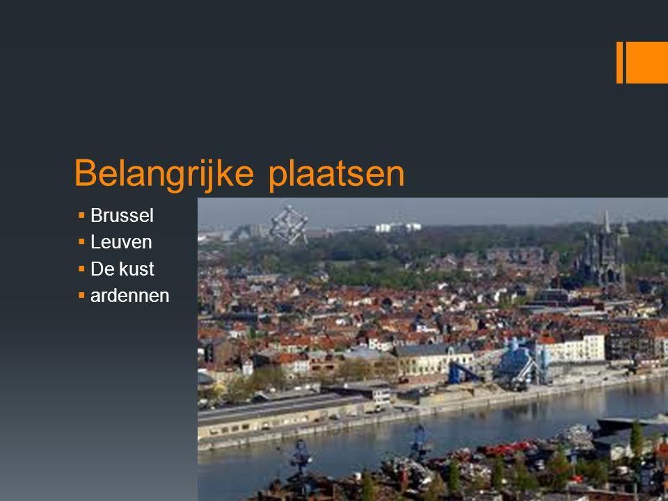 Belangrijke plaatsen Brussel Leuven De kust ardennen