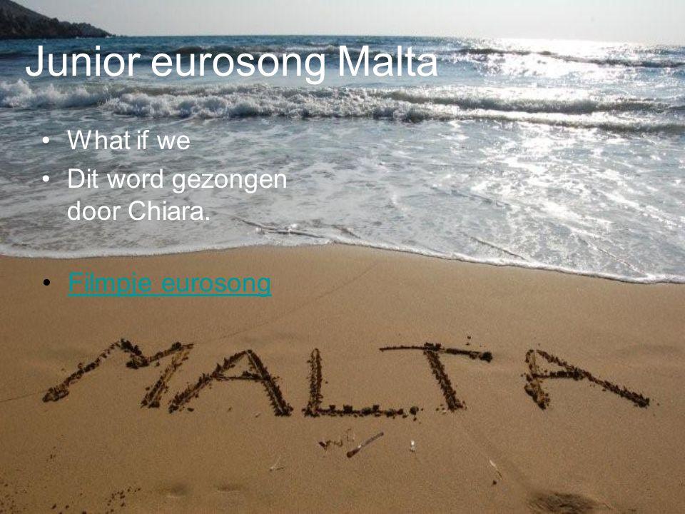 Junior eurosong Malta What if we Dit word gezongen door Chiara.