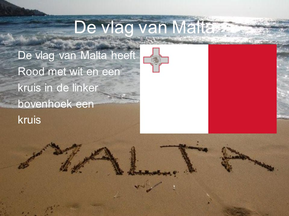 De vlag van Malta De vlag van Malta heeft Rood met wit en een