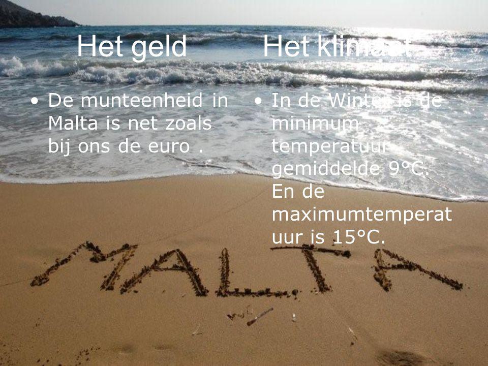 Het geld Het klimaat De munteenheid in Malta is net zoals bij ons de euro .