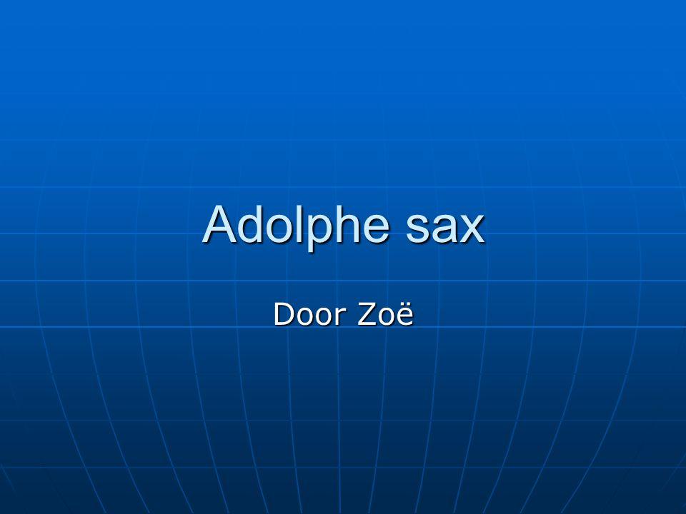 Adolphe sax Door Zoë