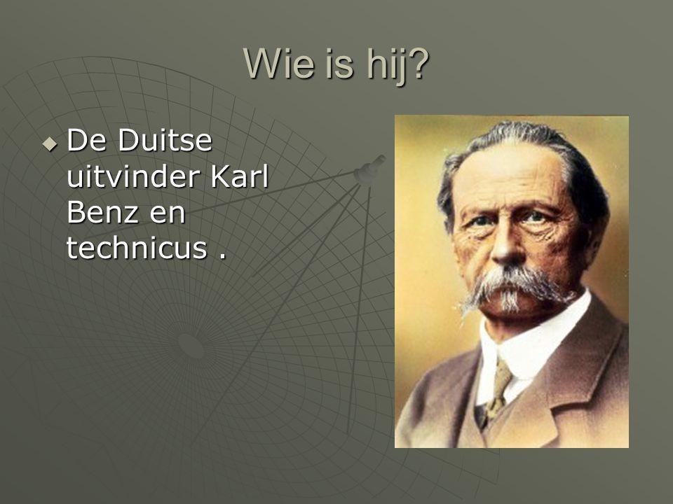 Wie is hij De Duitse uitvinder Karl Benz en technicus .