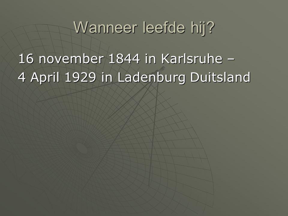 Wanneer leefde hij 16 november 1844 in Karlsruhe –