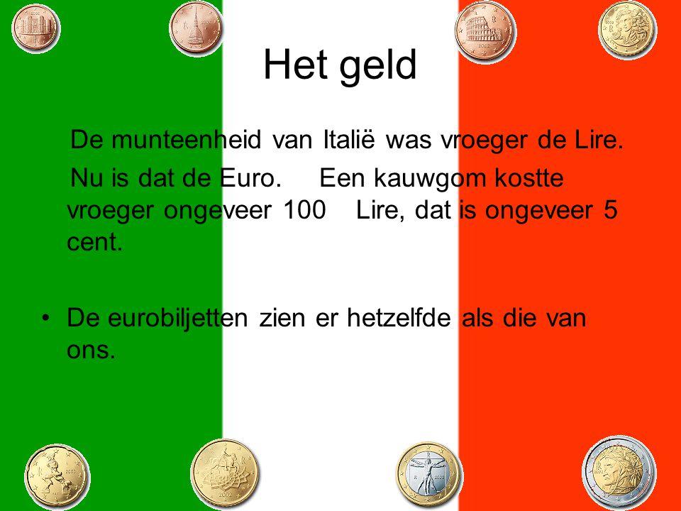 Het geld De munteenheid van Italië was vroeger de Lire.