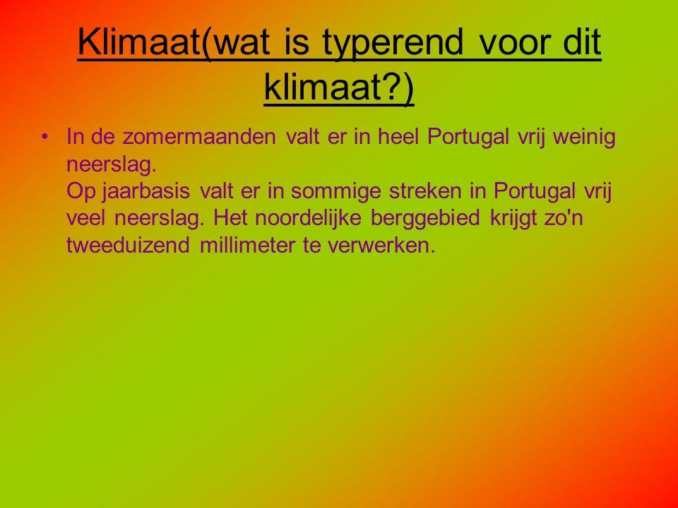 Klimaat(wat is typerend voor dit klimaat )