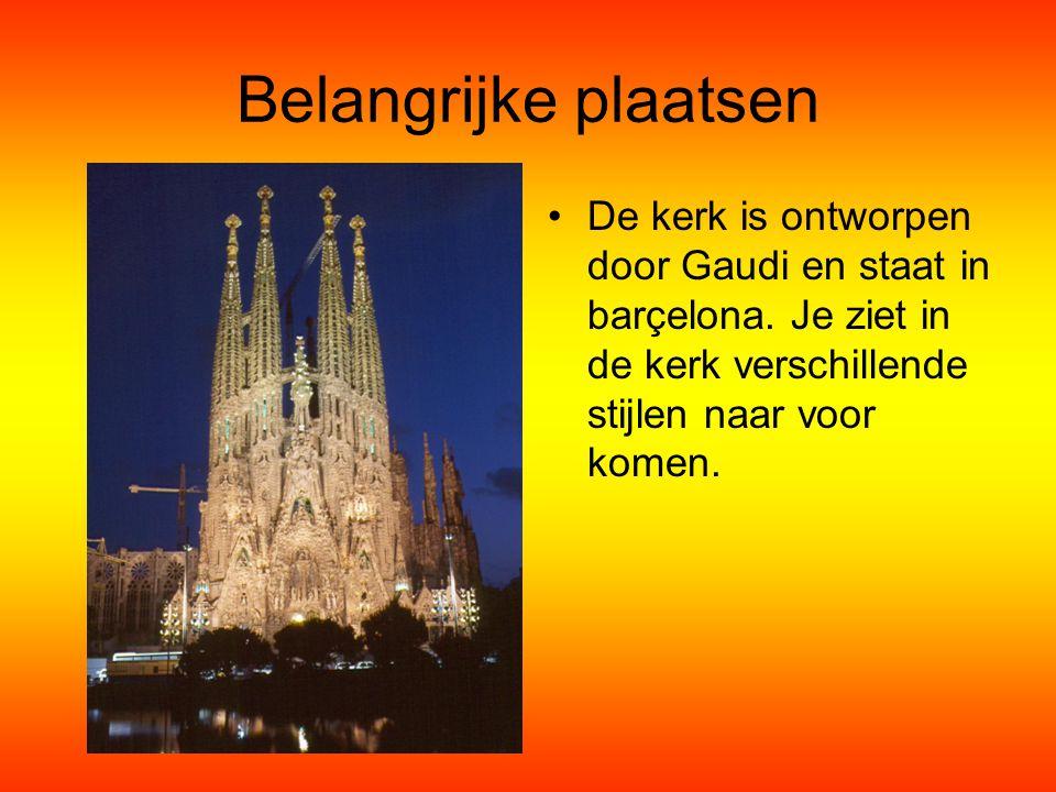 Belangrijke plaatsen De kerk is ontworpen door Gaudi en staat in barçelona.