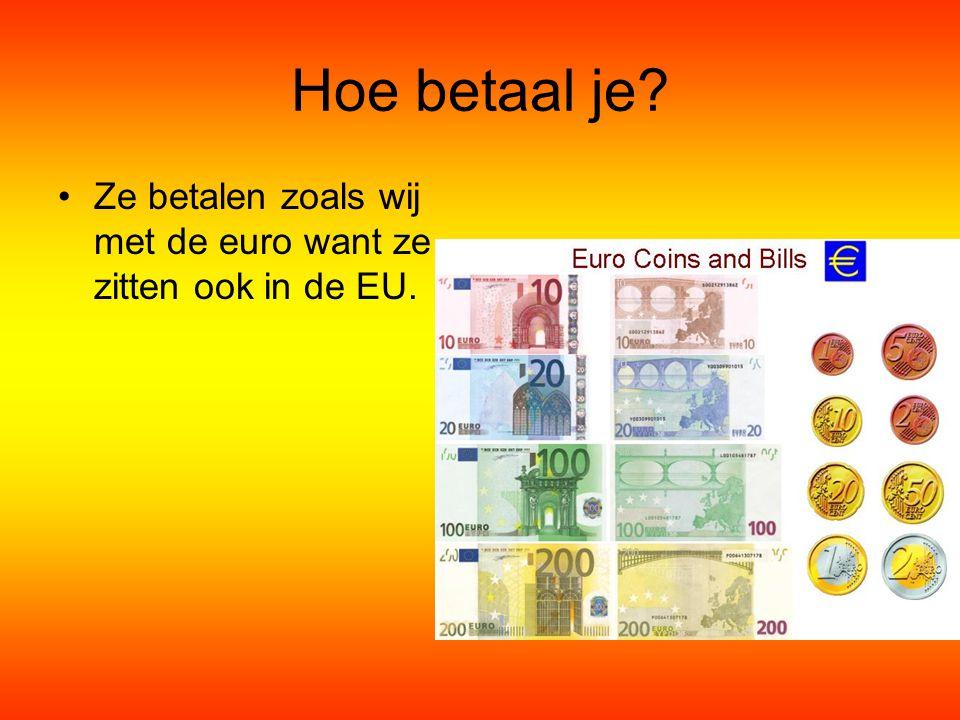 Hoe betaal je Ze betalen zoals wij met de euro want ze zitten ook in de EU.