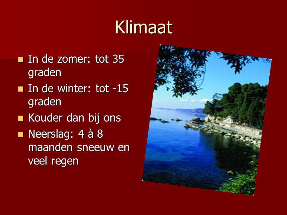 Klimaat In de zomer: tot 35 graden In de winter: tot -15 graden