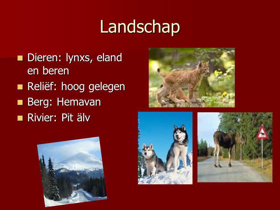 Landschap Dieren: lynxs, eland en beren Reliëf: hoog gelegen