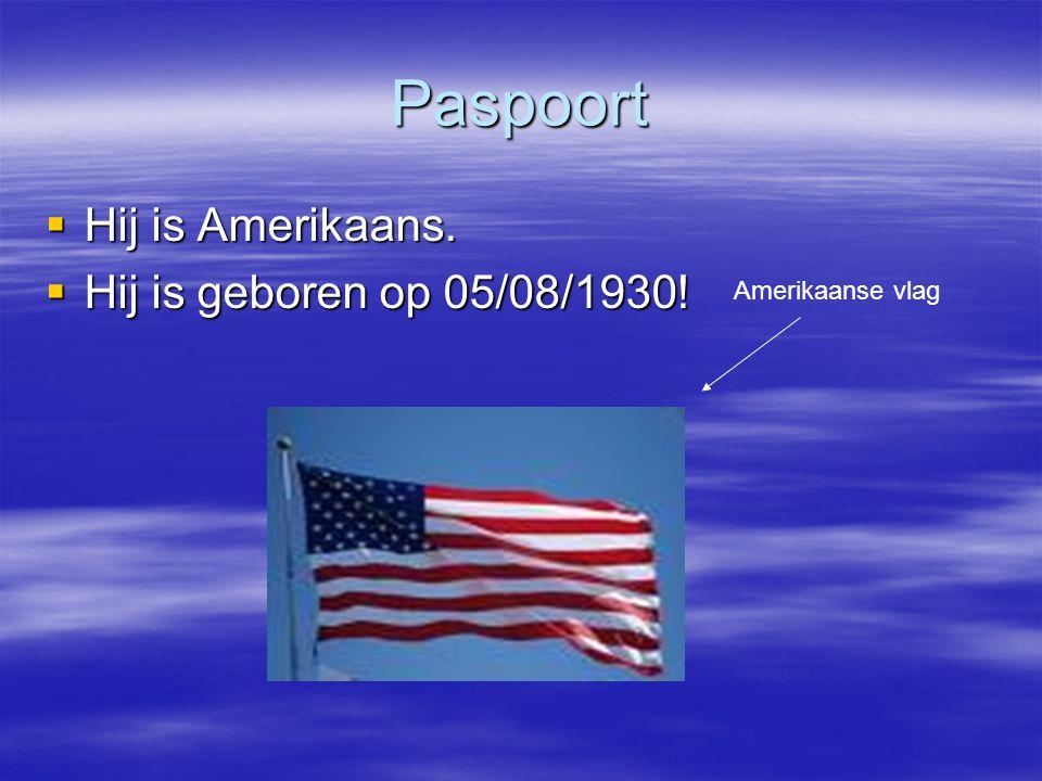 Paspoort Hij is Amerikaans. Hij is geboren op 05/08/1930!