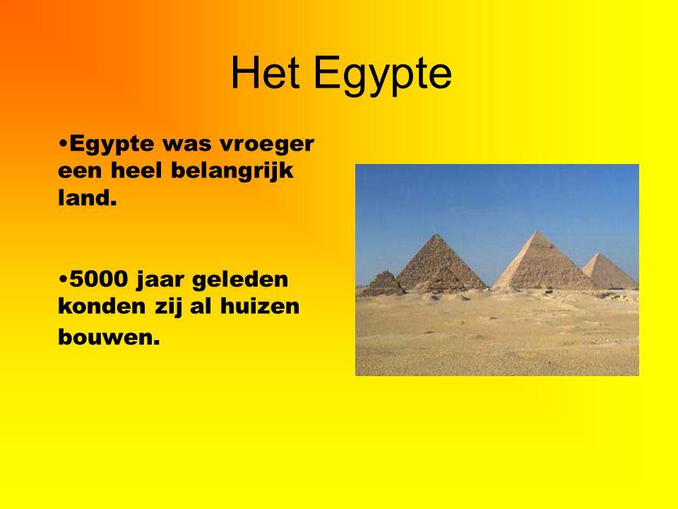 Het Egypte Egypte was vroeger een heel belangrijk land.