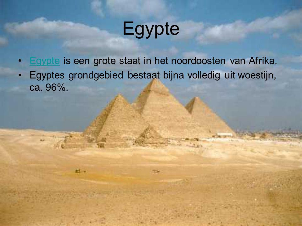 Egypte Egypte is een grote staat in het noordoosten van Afrika.