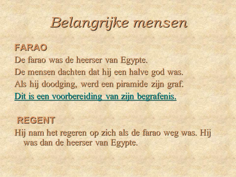 Belangrijke mensen FARAO De farao was de heerser van Egypte.