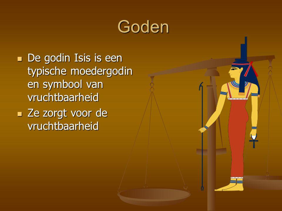 Goden De godin Isis is een typische moedergodin en symbool van vruchtbaarheid.