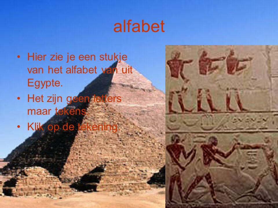 alfabet Hier zie je een stukje van het alfabet van uit Egypte.