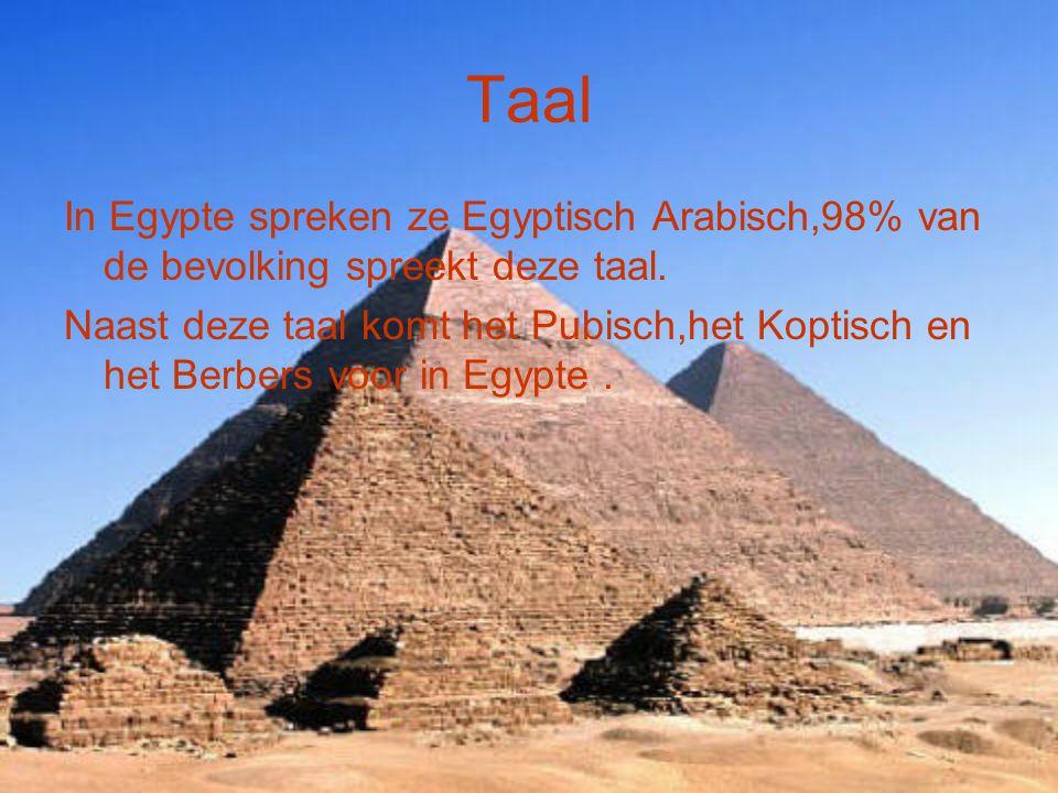 Taal In Egypte spreken ze Egyptisch Arabisch,98% van de bevolking spreekt deze taal.