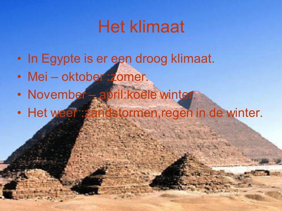 Het klimaat In Egypte is er een droog klimaat. Mei – oktober :zomer.