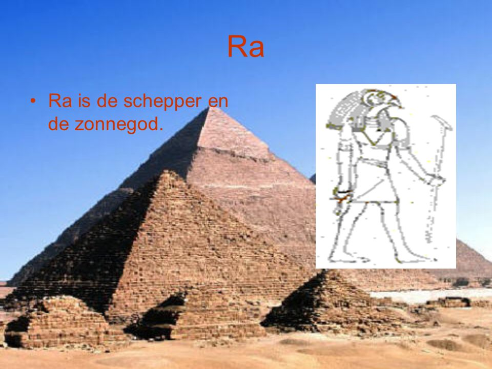 Ra Ra is de schepper en de zonnegod.