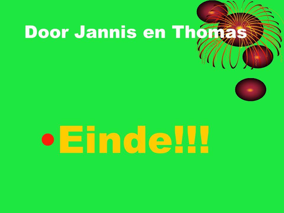 Door Jannis en Thomas Einde!!!