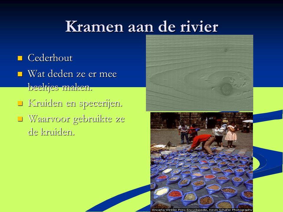 Kramen aan de rivier Cederhout Wat deden ze er mee beeltjes maken.