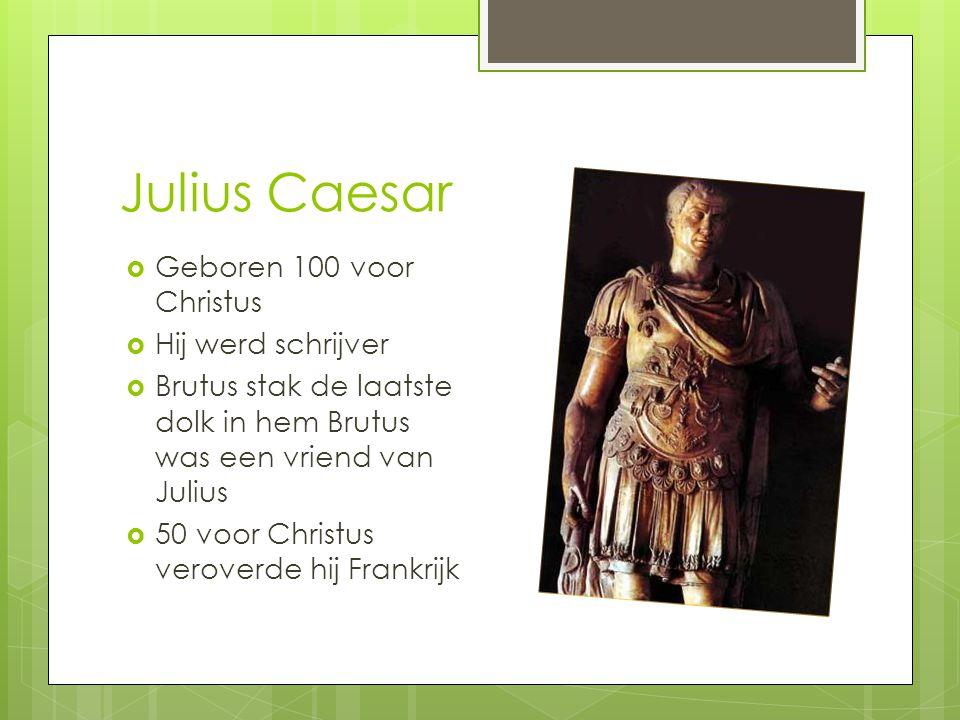 Julius Caesar Geboren 100 voor Christus Hij werd schrijver