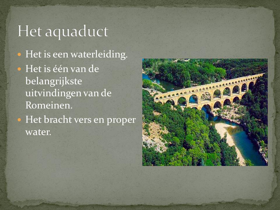 Het aquaduct Het is een waterleiding.