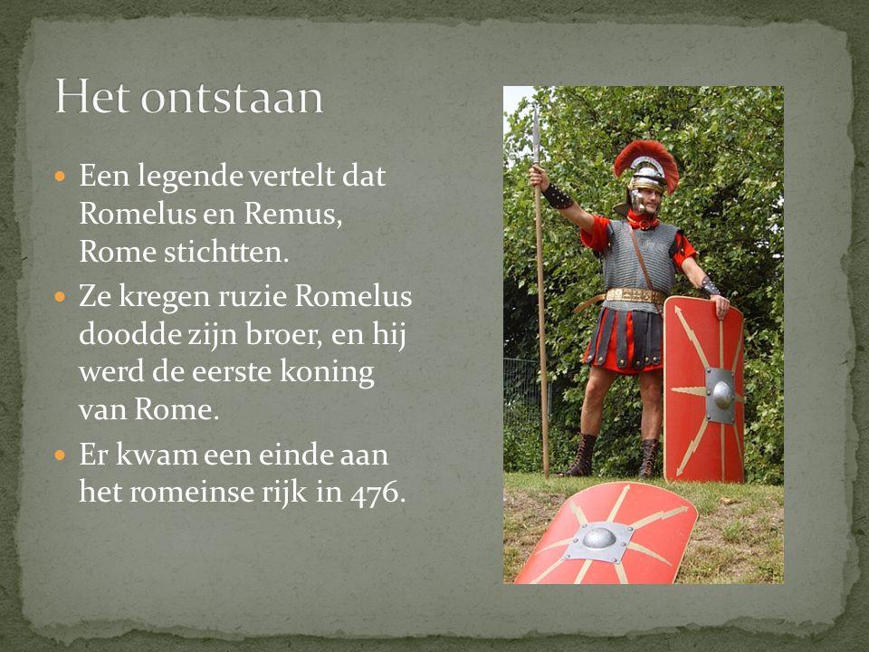Het ontstaan Een legende vertelt dat Romelus en Remus, Rome stichtten.