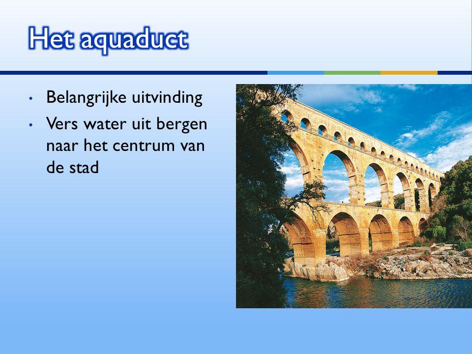 Het aquaduct Belangrijke uitvinding