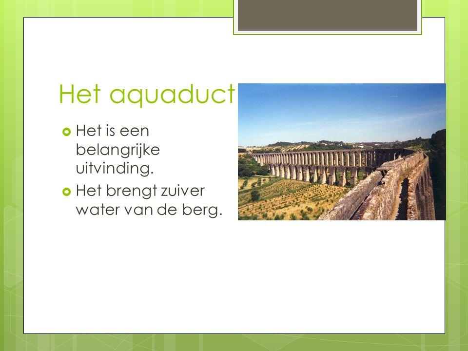 Het aquaduct Het is een belangrijke uitvinding.