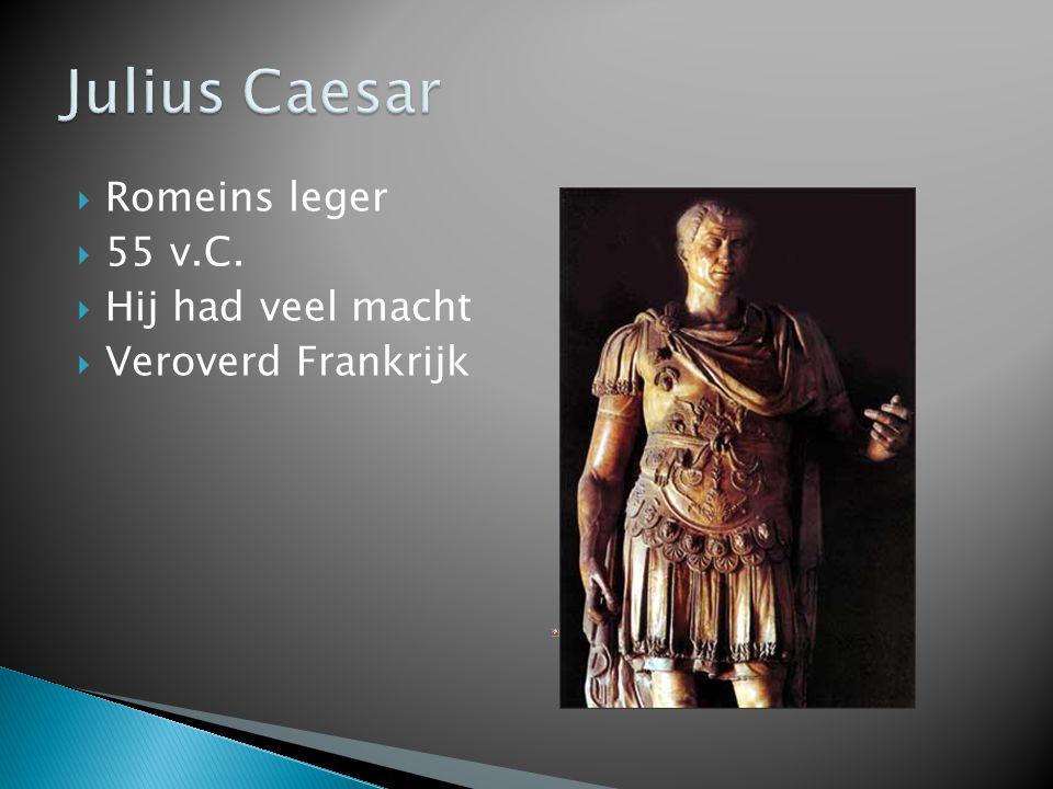 Julius Caesar Romeins leger 55 v.C. Hij had veel macht