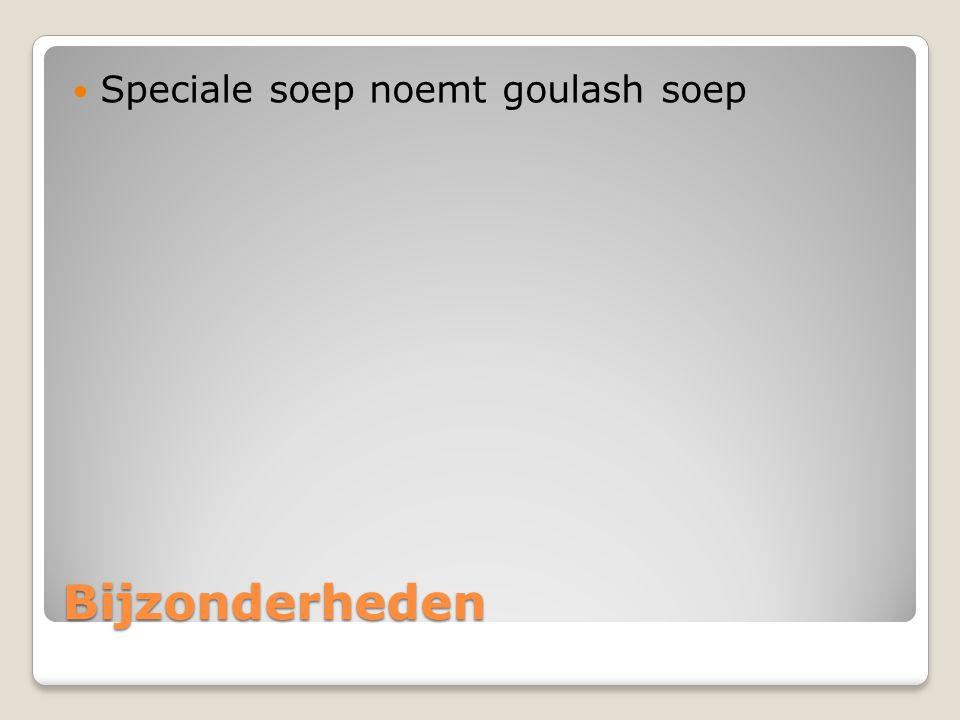 Speciale soep noemt goulash soep