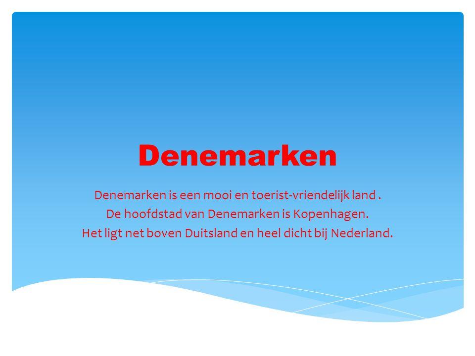Denemarken Denemarken is een mooi en toerist-vriendelijk land .