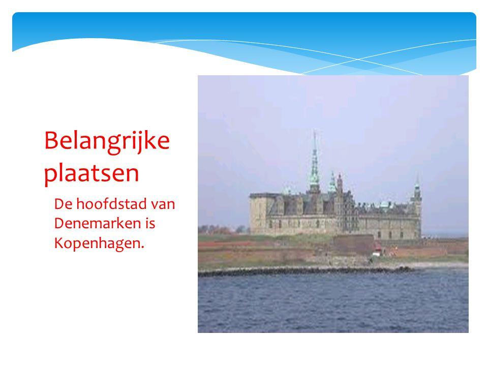 Belangrijke plaatsen De hoofdstad van Denemarken is Kopenhagen.