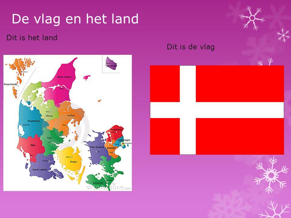 De vlag en het land Dit is het land Dit is de vlag
