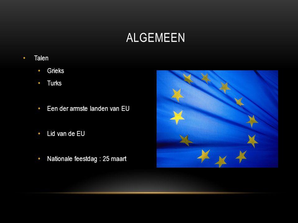 ALGEMEEN Talen Grieks Turks Een der armste landen van EU Lid van de EU