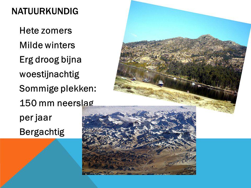 Natuurkundig Hete zomers Milde winters Erg droog bijna woestijnachtig Sommige plekken: 150 mm neerslag per jaar Bergachtig