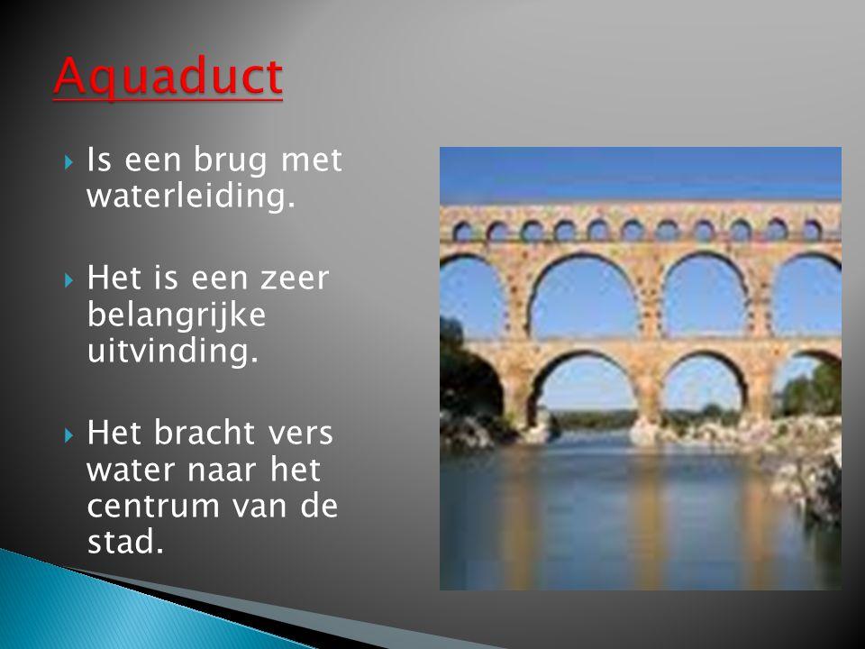 Aquaduct Is een brug met waterleiding.
