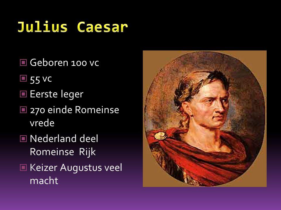 Julius Caesar Geboren 100 vc 55 vc Eerste leger