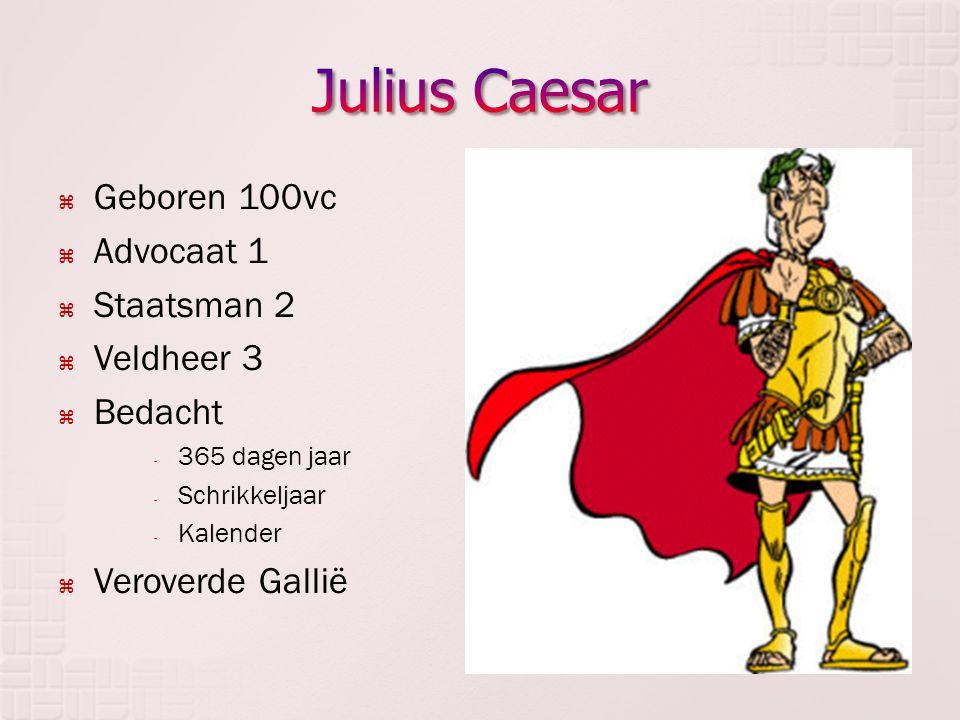 Julius Caesar Geboren 100vc Advocaat 1 Staatsman 2 Veldheer 3 Bedacht