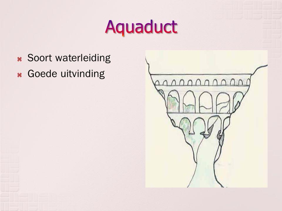 Aquaduct Soort waterleiding Goede uitvinding