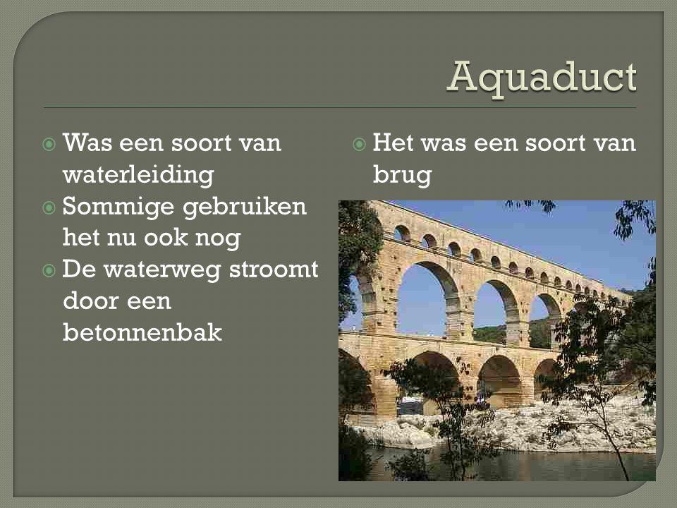 Aquaduct Was een soort van waterleiding